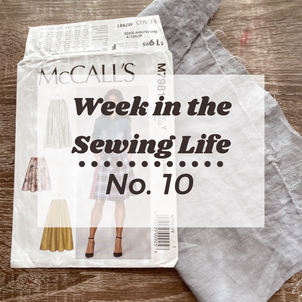 Week in the Sewing Life No. 10
